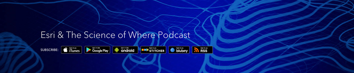 Esri & The Science of Where Podcast