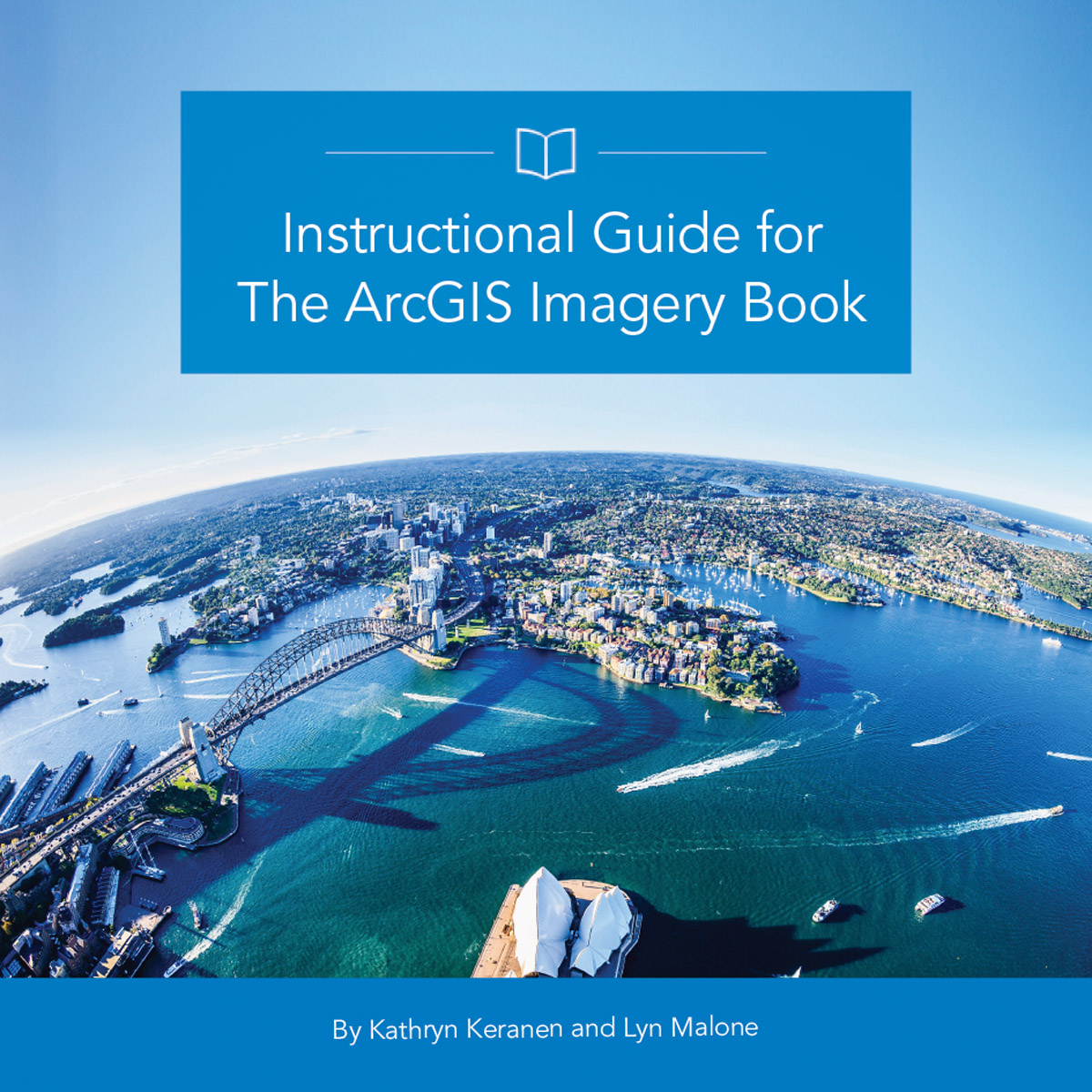 The Instructional Guide for The ArcGIS Imagery Book