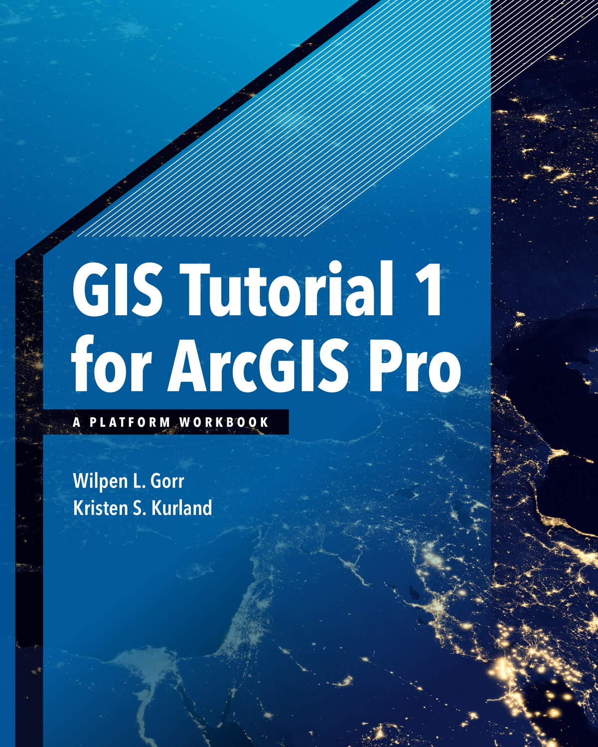 <em>GIS Tutorial 1 for ArcGIS Pro: A Platform Workbook</em>