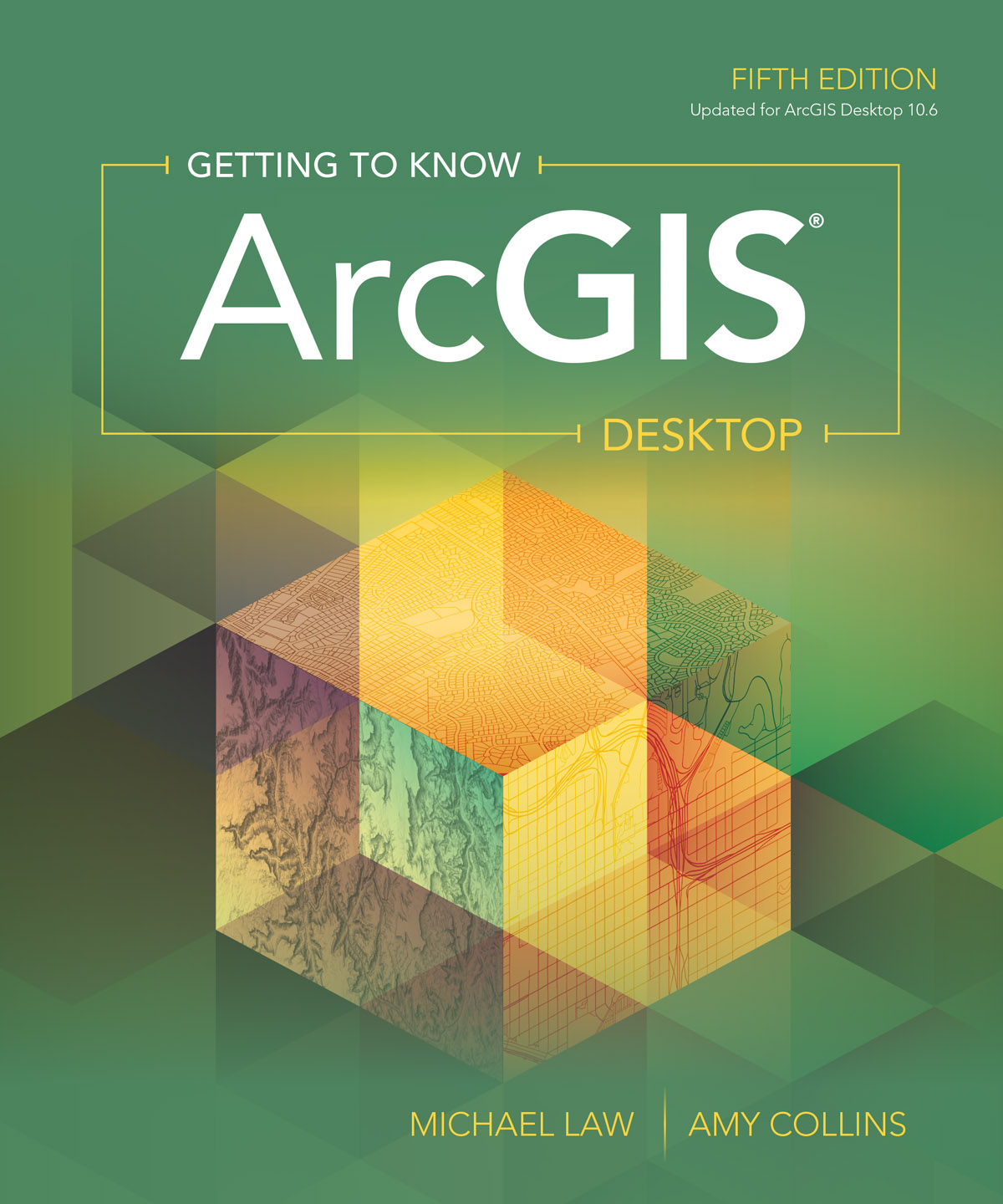 Getting to Know ArcGIS Desktop, Fifth Edition
