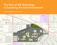 The Role of GIS Technology in Sustaining the Built Environment